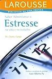 img - for Saber Administrar O Estresse - Biblioteca Da Vida Pr tica (Em Portuguese do Brasil) book / textbook / text book
