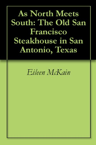 As North Meets South: The Old San Francisco Steakhouse in San Antonio, Texas
