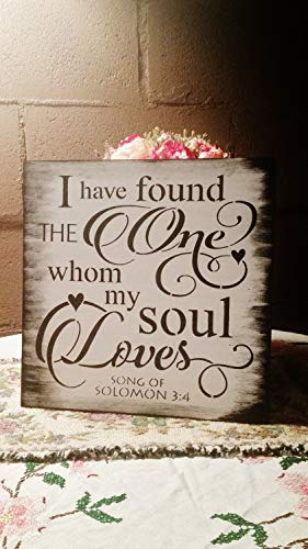 (Pealrich Bible Verse Sign/Wood Sign/Wedding Sign/I Have Found The one whom My Soul Loves/Song of Solomon 3:4 for)