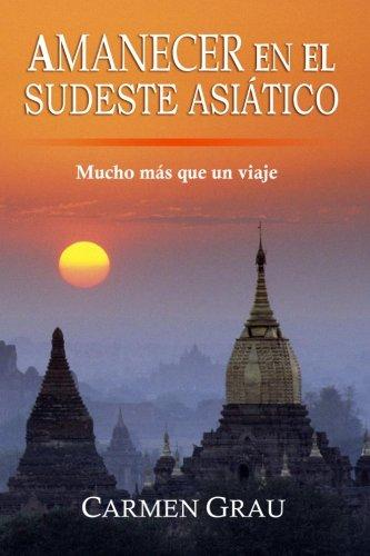 Read Online Amanecer en el Sudeste Asiático: Mucho más que un viaje (Spanish Edition) pdf