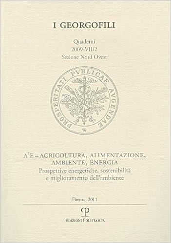 Book I Georgofili: A3e = Agricoltura, Alimentazione, Ambiente, Energia: Prospettive Energetiche, Sostenibilita E Miglioramento Dell'ambiente, Milano, 25 Marzo 2009