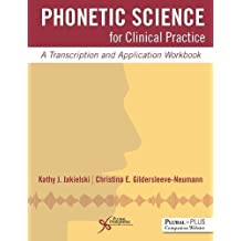 Phonetic Science for Clinical Practice: A Transcription and Application Workbook