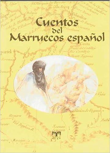 Cuentos del Marruecos español (CUENTOS DE ULTRAMAR): Amazon.es: Varios autores, Mariano Bertucci, Marina Arespacochaga Maroto: Libros