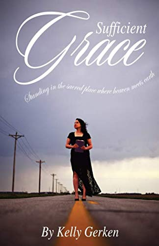 Sufficient Grace: Standing in the sacred place where heaven meets earth