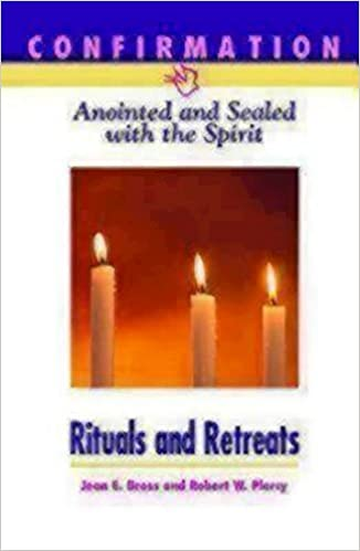 Book Confirmation: Anointed and Sealed with the Spirit, Rituals & Retreats: Catholic Edition by Jean E. Bross-Judge (1997-08-01)