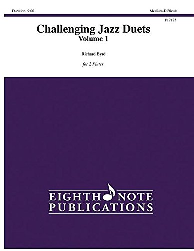 Read Online Challenging Jazz Duets, Vol 1: 2 Flutes, Part(s) (Eighth Note Publications) pdf