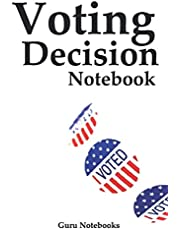 Voting Decision Notebook: A Notebook to Aid Your Voting Decisions