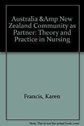 Australia &Amp New Zealand Community as Partner: Theory and Practice in Nursing