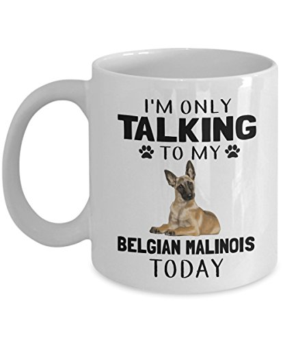 Belgian Malinois Mug (Kiwi Styles I'm Only Talking To My Belgian Malinois Today - Funny Belgian Malinois Ceramic Coffee Mug Cup - Best Cute Birthday, Happy New Year, Valent)