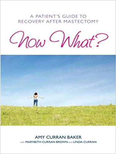 Now What? A Patient's Guide to Recovery After Mastectomy