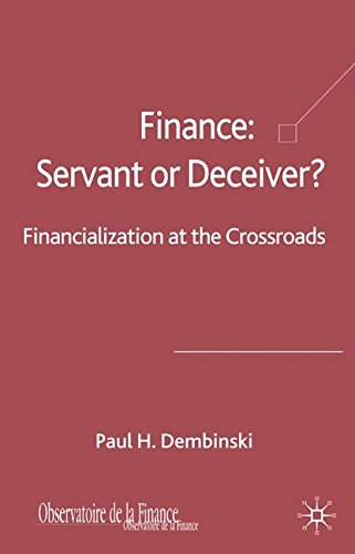 Finance: Servant or Deceiver?: Financialization at the crossroad