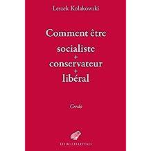Comment être socialiste-conservateur-libéral: Credo