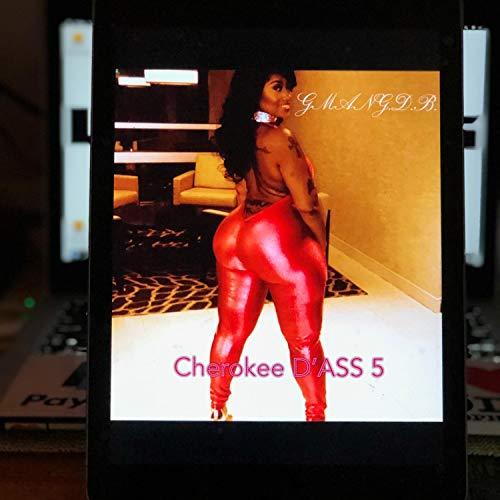 Cherokee D'ass 5 [Explicit] ()