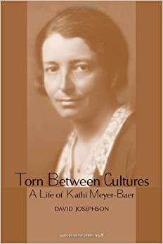 Book Torn Between Cultures: A Life of Kathi Meyer-Baer