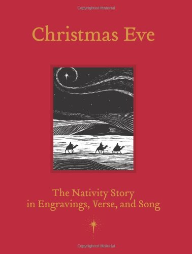 Christmas Eve: The Nativity Story in Engravings, Verses, and Song