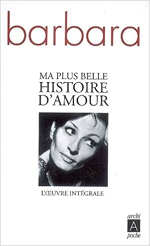 Ma Plus Belle Histoire D Amour French Edition