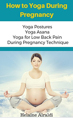 How to Yoga During Pregnancy: Yoga Postures Yoga Asana Yoga ...