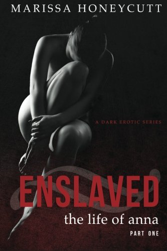 The Life of Anna, Part 1: Enslaved - New Cover (Volume 1)