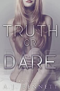 Truth or Dare by [Bennett, A.J.]