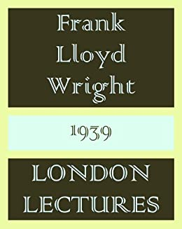 Organic Architecture: London Lectures  (Evening One)