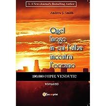 Quel luogo in cui l'alba incontra l'oceano: Romanzo (Serie Oro) (Italian Edition)