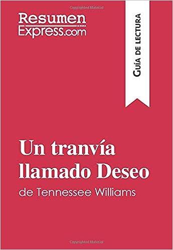 Un tranvía llamado Deseo de Tennessee Williams (Guía de lectura): Resumen y análisis completo