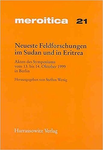 Book Neueste Feldforschungen Im Sudan Und in Eritrea: Akten Des Symposiums Vom 13. Bis 14. Oktober 1999 in Berlin (Meroitica)