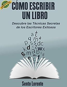 Las Técnicas Secretas de los Escritores Exitosos. (