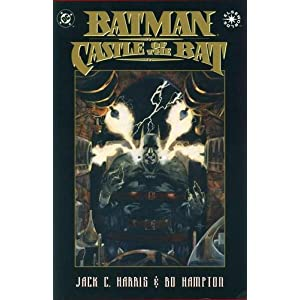 Batman: Castle of the Bat (Elseworlds) Jack C. Hampton, Bo Kane, Bob Harris
