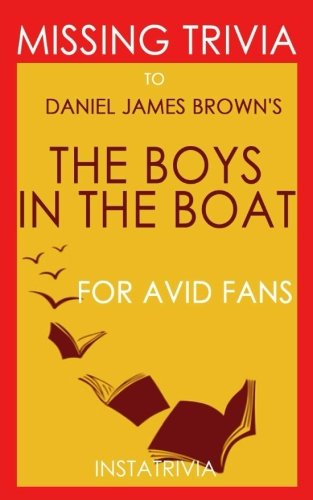 Trivia: The Boys in the Boat by Daniel James Brown (Trivia-On-Books)