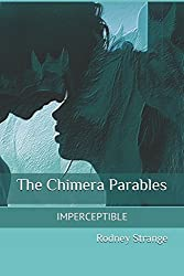 The Chimera Parables