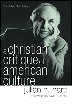 A Christian Critique of American Culture: An Essay in Practical Theology