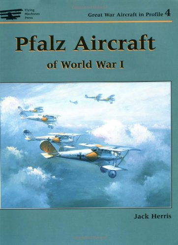 Pfalz Aircraft of World War I (Great War Aircraft in Profile, Volume 4)