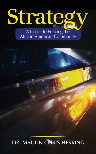 Strategy: A Guide To Policing the African American Community Text fb2 ebook