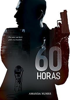 60 HORAS por [Nunes, A.C.]