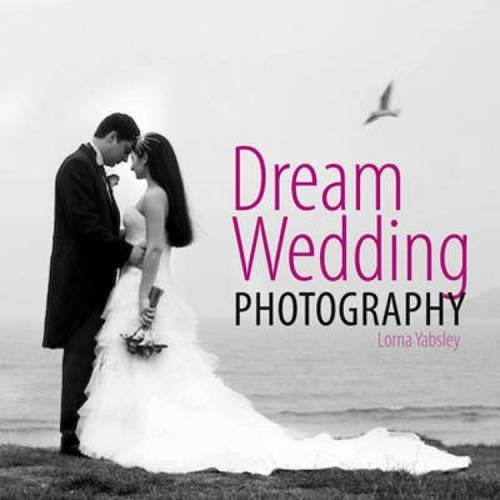 Dream Wedding Photography by David & Charles Publishers