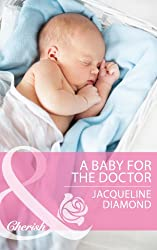 A Baby for the Doctor (Mills & Boon Cherish) (Jackie's Safe Harbor Medical Romance Series Book 13)