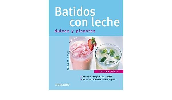 Batidos con leche dulces y picantes (Cocina fácil): Amazon.es: Schinharl Cornelia, Otero Alonso Julio: Libros