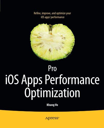 Pro iOS Apps Performance Optimization by Apress