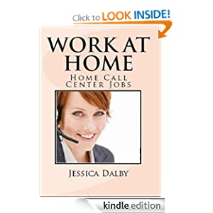 Work at Home: Home Call Center Jobs Jessica Dalby