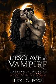 L'esclave du Vampire: Une Romance Paranormale (L'Alliance de Sang t. 1) (French Edit
