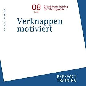 Verknappen motiviert (Hörbuch-Training für Führungskräfte 8) Hörbuch