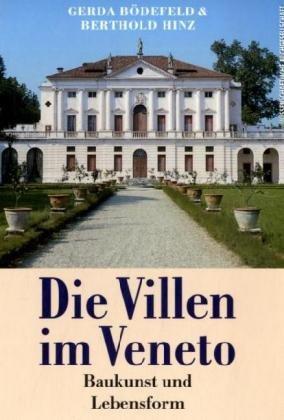 Die Villen im Veneto: Baukunst und Lebensform