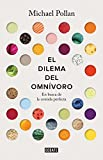 Image of El dilema del omnivoro / The Omnivore's Dilemma: A Natural History of Four Meals: En busca de la comida perfecta (Spanish Edition)
