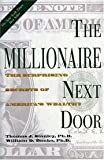 img - for The Millionaire Next Door The Surprising Secrets of Americas Wealthy - 1996 publication. book / textbook / text book