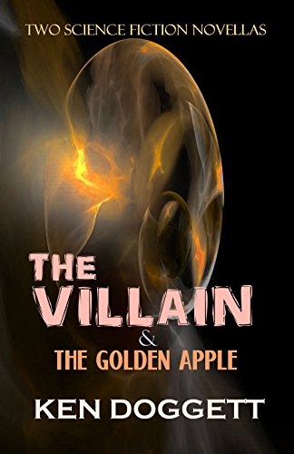 The Villain & The Golden Apple by [Doggett, Ken]