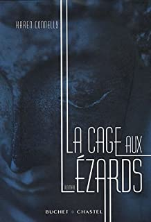 La cage aux lézards, Connelly, Karen