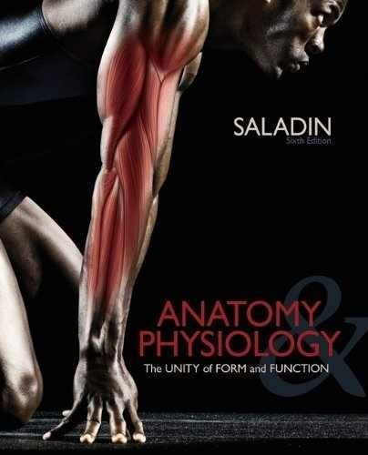 Anatomy & Physiology: The Unity of Form and Function, Sixth Edition (6th Edition) by Kenneth S. Saladin (2012-12-23)