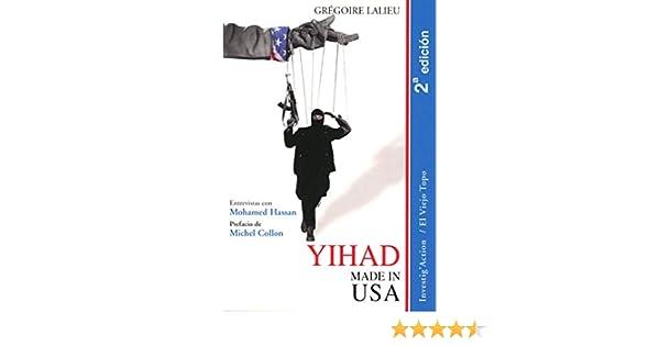 Yihad made in USA. Entrevistas con Mohamed Hassan. Investig Action: Amazon.es: Lalieu, Grégoire, Collon, Michel, Colinas Balbona, Manuel, Anfruns, Alex, Anguiano, Rocio: Libros