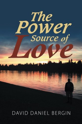 The Power Source of Love [Bergin, David Daniel] (Tapa Blanda)